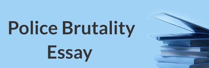 Against argumentative essay about police brutality