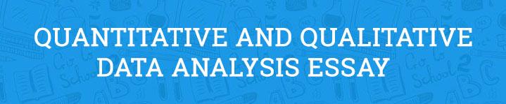 quantitative and qualitative data analysis essay com quantitative and qualitative data analysis essay