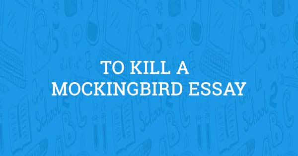 to kill a mockingbird essay com