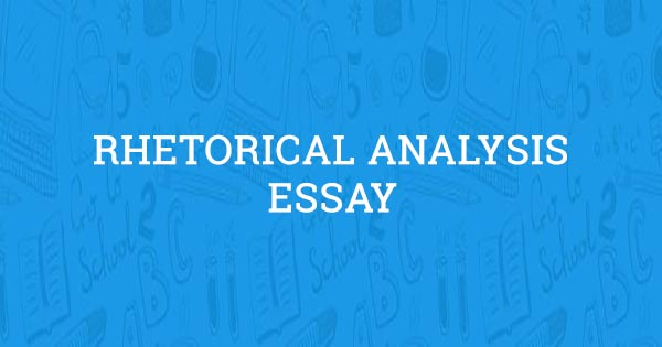 Rhetorical analysis essay topics