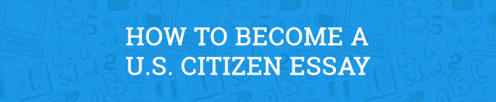 how to become a u.s. citizen essay