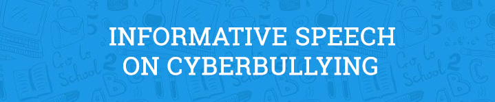 Informative Speech On Cyberbullying  Free Example  Essay Prompt Please Write An Informative Speech
