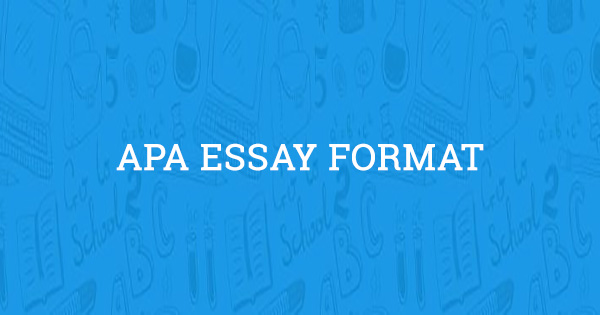 how to write a paper in apa essay format  updated for 2019