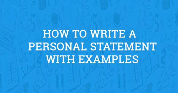 How to Write a Personal Statement (with Examples)