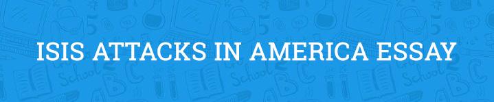 isis attacks in america essay