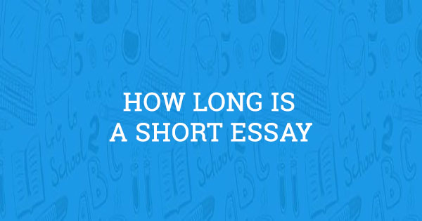 how long is a short essay