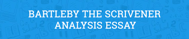 bartleby the scrivener analysis essay
