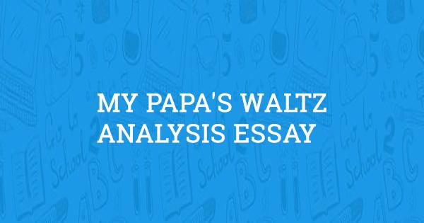 my papas waltz interpretation