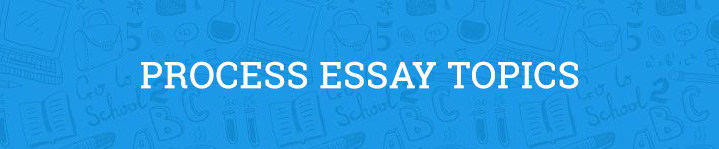 process essay topics