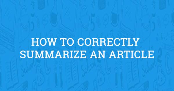 how do you summarize an article