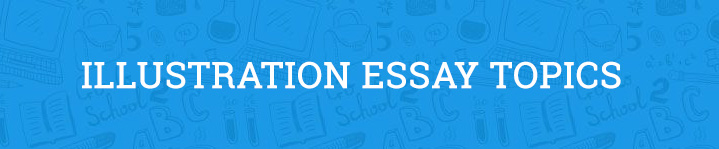 illustration essay topics