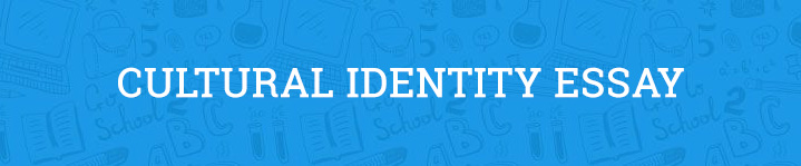 Cultural Identity Essay