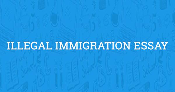 Persuasive essay illegal immigration